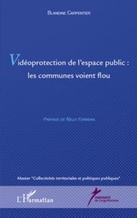 Videoprotection de l'espace publique : les communes voient f