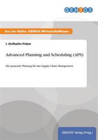 Advanced Planning and Scheduling (APS)