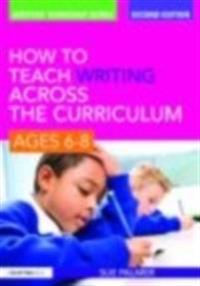 How to Teach Writing Across the Curriculum: Ages 6-8