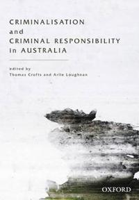 Criminalisation and Criminal Responsibility in Australia