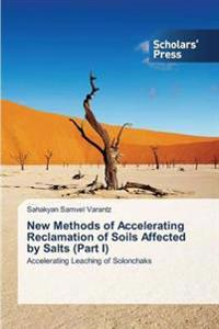 New Methods of Accelerating Reclamation of Soils Affected by Salts (Part I)