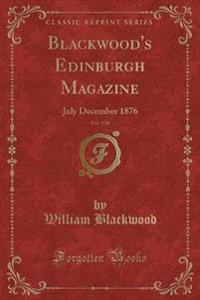 Blackwood's Edinburgh Magazine, Vol. 120