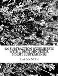 500 Subtraction Worksheets with 2-Digit Minuends, 2-Digit Subtrahends: Math Practice Workbook