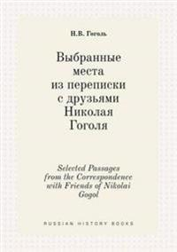 Selected Passages from the Correspondence with Friends of Nikolai Gogol