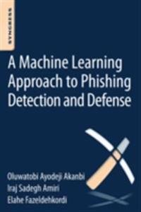 Machine-Learning Approach to Phishing Detection and Defense