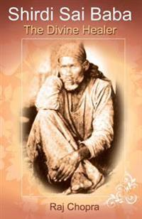 Shirdi Sai Baba: The Divine Healer