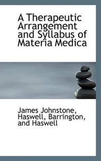A Therapeutic Arrangement and Syllabus of Materia Medica