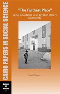 The Farthest Place: Social Boundaries in an Egyptian Desert Community