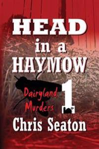Head in a Haymow Large Print: Dairyland Murders Book 1
