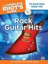 The Complete Idiot's Guide to Rock Guitar Hits: 25 Great Rock Guitar Hits [With 2 CDs]