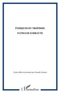 Ethiques du tropisme. nathaliesarraute