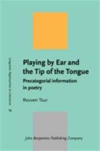 Playing by Ear and the Tip of the Tongue