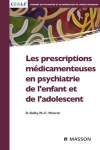 Les prescriptions medicamenteuses en psychiatrie de l'enfant et de l'adolescent