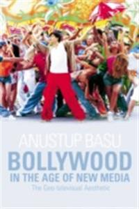 Bollywood in the Age of New Media: The Geo-televisual Aesthetic