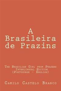 The Brazilian Girl from Prazens: The Brazilian Girl from Prazens: Interlingual Edition (Portuguese - English)