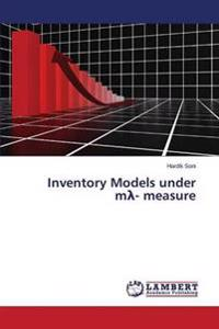 Inventory Models Under M - Measure