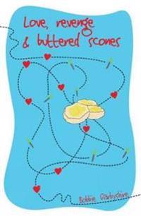 Love, Revenge & Buttered Scones