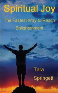 Spiritual Joy: The Buddhist Dzogchen Path to Enlightenment