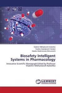 Biosafety Intelligent Systems in Pharmacology