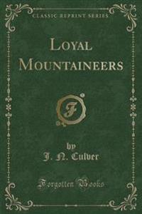 Loyal Mountaineers (Classic Reprint)