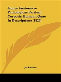 Icones Anatomico-Pathologicae Partium Corporis Humani, Quae In Descriptione (1826)