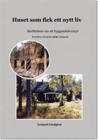 Huset som fick ett nytt liv: Berättelsen om ett byggnadsäventyr - Lennart Lindgren   Laserbodysculptingpittsburgh.com