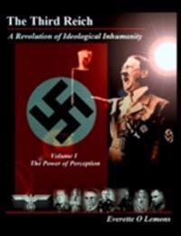 Third Reich, A Revolution of Ideological Inhumanity