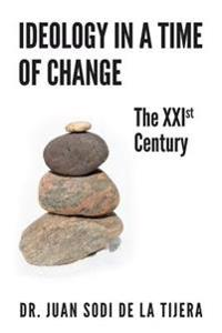 Ideology in a Time of Change: The Xxist Century