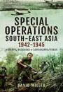 Special Forces Operations in South-East Asia 1941 - 1945: Minerva, Baldhead and Longshanks/Creek