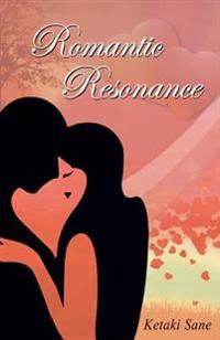 Romantic Resonance