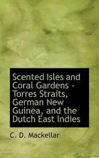 Scented Isles and Coral Gardens