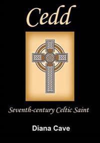 Saint Cedd: Seventh-Century Celtic Saint