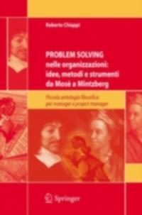 Problem Solving nelle organizzazioni: idee, metodi e strumenti da Mose a Mintzberg