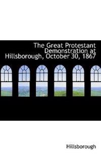 The Great Protestant Demonstration at Hillsborough, October 30, 1867