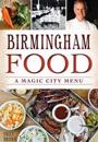 Birmingham Food: A Magic City Menu