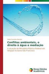 Conflitos Ambientais, O Direito a Agua E Mediacao