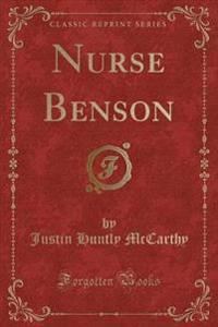Nurse Benson (Classic Reprint)