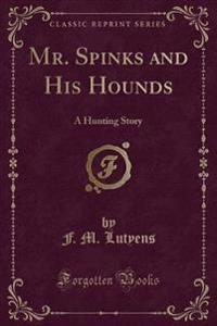 Mr. Spinks and His Hounds
