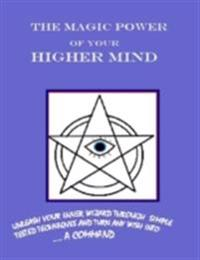 Magic Power of Your Higher Mind