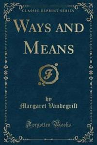 Ways and Means (Classic Reprint)