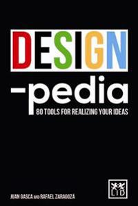 Designpedia: 80 Tools for Realizing Your Ideas