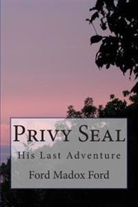 Privy Seal: His Last Adventure