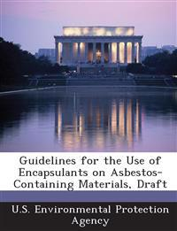 Guidelines for the Use of Encapsulants on Asbestos-Containing Materials, Draft
