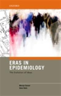Eras in Epidemiology: The Evolution of Ideas