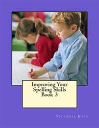 Improving Your Spelling Skills/Book 3