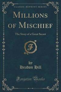 Millions of Mischief