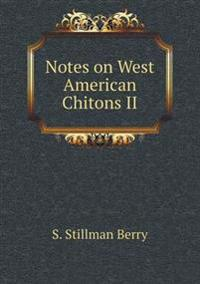 Notes on West American Chitons II