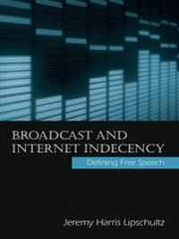 Broadcast and Internet Indecency