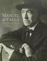 Manuel de Falla: his life & Works