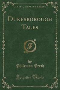 Dukesborough Tales (Classic Reprint)